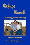 Refuge Ranch: A Story for His Glory