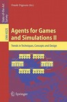 Agents For Games And Simulations Ii: Trends In Techniques, Concepts And Design (Lecture Notes In Computer Science / Lecture Notes In Artificial Intelligence)