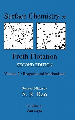 Surface Chemistry of Froth Flotation: Volume 1: Fundamentals