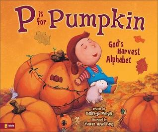 P Is for Pumpkin by Kathy-jo Wargin