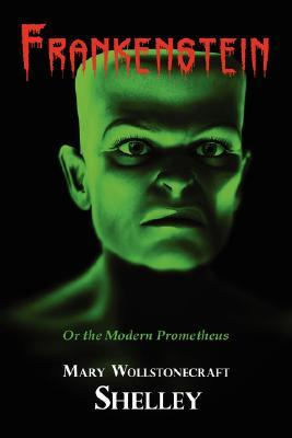 Frankenstein (With Reproduction Of The Inside Cover Illustration Of The 1831 Edition)