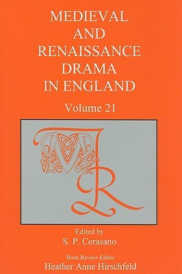 Medieval and Renaissance Drama in England, Volume 21