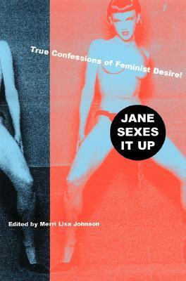 jane-sexes-it-up-true-confessions-of-feminist-desire