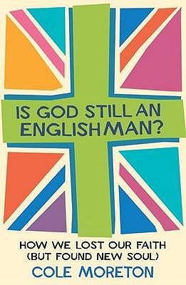 is-god-still-an-englishman-how-we-lost-our-faith-but-found-new-soul