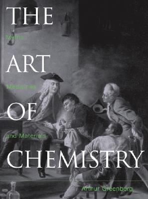 the-art-of-chemistry-from-myths-and-metaphors-to-materials-medicines-and-molecular-machines