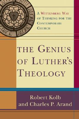 The Genius of Luthers Theology: A Wittenberg Way of Thinking for the Contemporary Church (ePUB)
