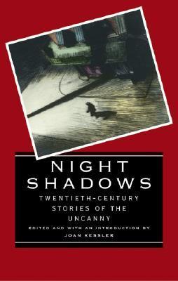 Night Shadows: Twentieth-Century Stories of the Uncanny