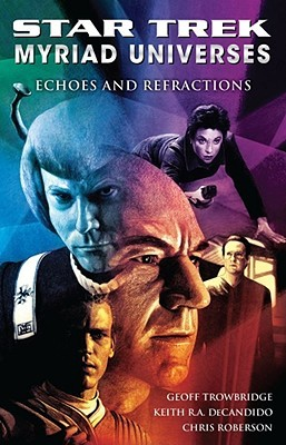 Echoes and Refractions(Star Trek: Myriad Universes 2)