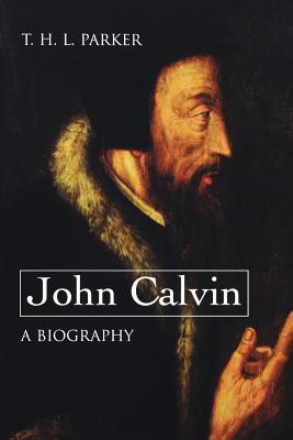 John Calvin by Thomas Henry Louis Parker
