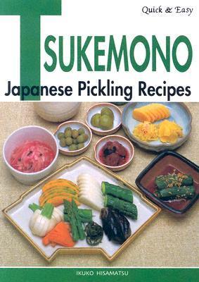 Quick & Easy Tsukemono by Ikuko Hisamatsu
