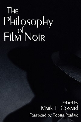 the philosophy of film Film noir has been written about extensively since borde and chaumeton first analysed it in 1955 this new book brings together thirteen essays on philosophical you can find a list of classic noir films at imdbcom/chart/filmnoir • the philosophy of film noir, edited by mark t conard, published by the.