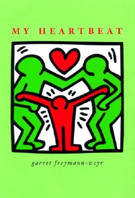 My Heartbeat by Garret Weyr, also Freymann-...
