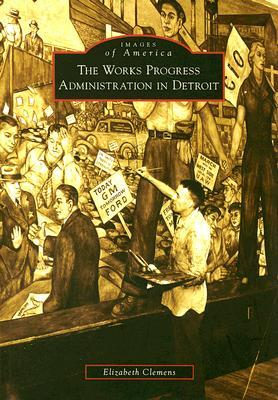 The Works Progress Administration in Detroit