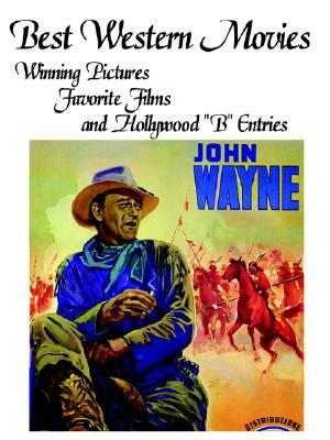 Best Western Movies: Winning Pictures, Favorite Films and Hollywood B Entries