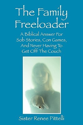 the-family-freeloader-a-biblical-answer-for-sob-stories-con-games-and-never-having-to-get-off-the-couch