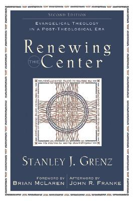 Renewing the Center by Stanley J. Grenz