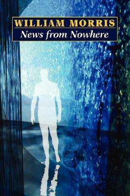 Ebook News from Nowhere by William Morris TXT!