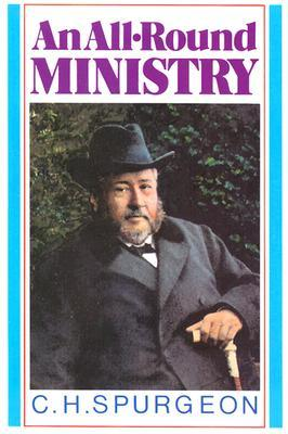 An All-Round Ministry by Charles Haddon Spurgeon
