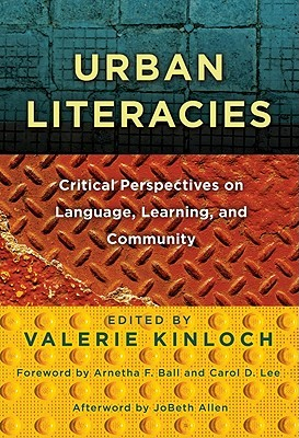 Urban Literacies: Critical Perspectives on Language, Learning, and Community