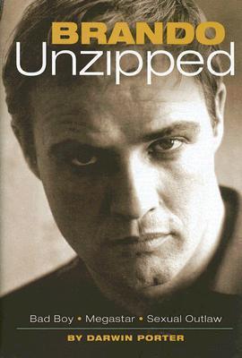 Brando Unzipped by Darwin Porter