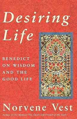 Desiring Life by Norvene Vest