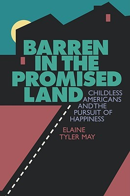 barren-in-the-promised-land-childless-americans-and-the-pursuit-of-happiness