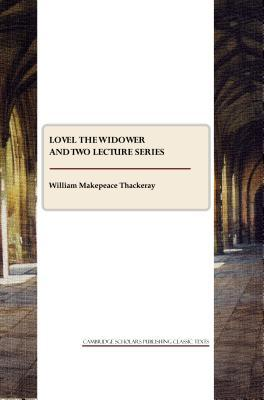 Lovel the Widower and Two Lecture Series
