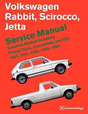 Volkswagen Rabbit/Scirocco/Jetta Service Manual, Gasoline Models 1980-1984: Including Pickup Truck, Convertible, and GTI