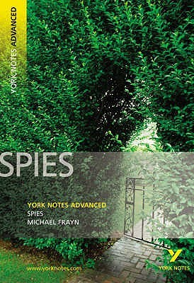 "York Notes Advanced - ""Spies"" by Michael Frayn by York Notes"