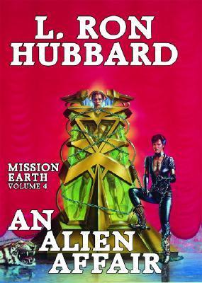An Alien Affair (Mission Earth, #4)