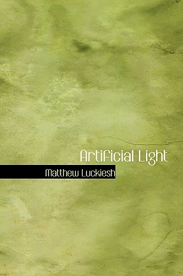 Artificial Light by Matthew Luckiesh