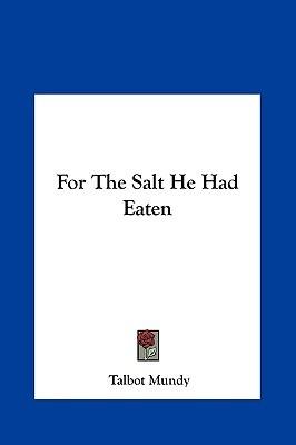 For the Salt He Had Eaten
