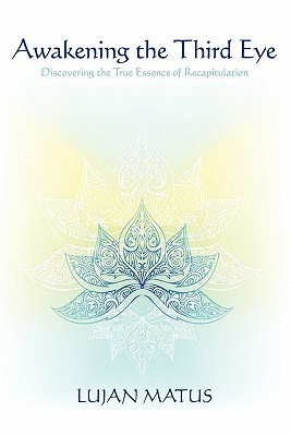 Awakening the Third Eye: Discovering the True Essence of Recapitulation