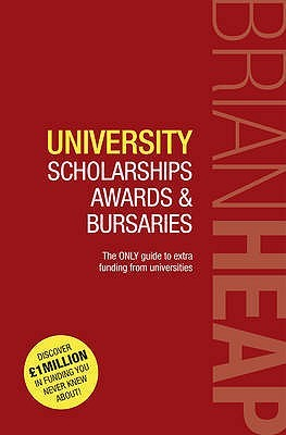 University Scholarships, Awards & Bursaries: The Only Guide to All the Extra Financial Assistance Available from Higher Education Institutions