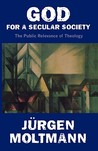 God for a Secular Society by Jürgen Moltmann