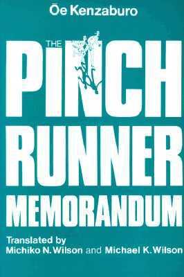 The Pinch Runner Memorandum by Kenzaburō Ōe