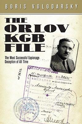 The Orlov KGB File: The Most Successful Espionage Deception of All Time