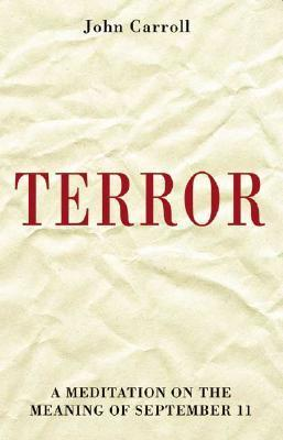 Terror: A Meditation on the Meaning of September 11