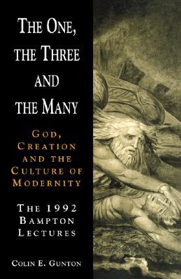 The One, the Three and the Many: God, Creation, and the Culture of Modernity