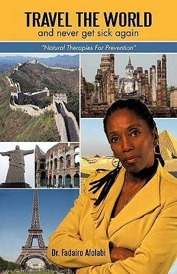 Travel the World and Never Get Sick Again by Fadairo Afolabi