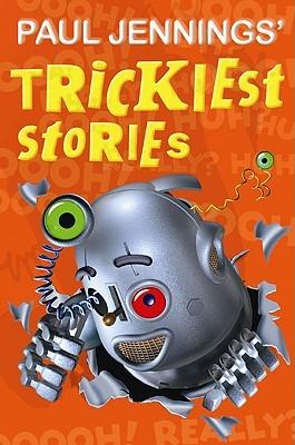 Paul Jennings' Trickiest Stories
