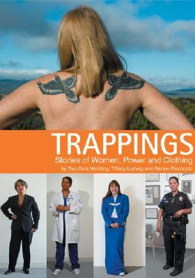 Trappings: Stories of Women, Power, and Clothing