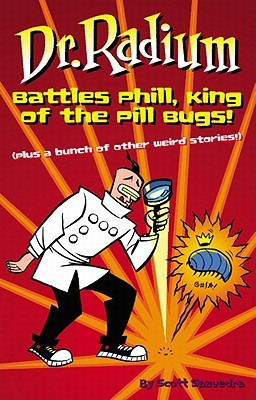 Dr. Radium Battles Phill, King of the Pill Bugs: Plus a Bunch of Other Weird Stories Descargas gratuitas de libros electrónicos para kindle en pc