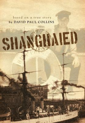Shanghaied by David Paul Collins