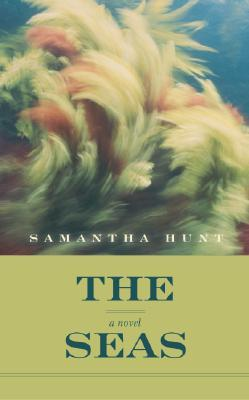 Ebook The Seas by Samantha Hunt TXT!