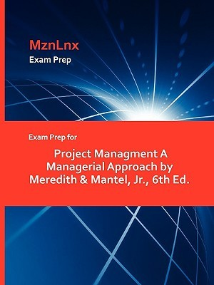 Exam Prep for Project Managment a Managerial Approach