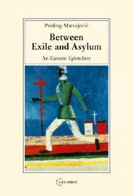 Between Exile and Asylum: An Eastern Epistolary