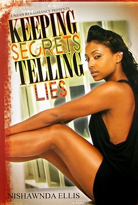 Keeping Secrets Telling Lies by Nishawnda Ellis