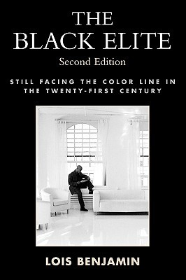 The Black Elite: Still Facing the Color Line in the Twenty-First Century