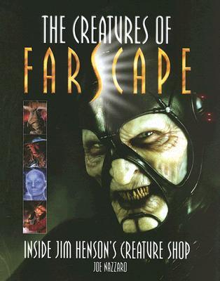 Creatures of Farscape by Joe Nazzaro